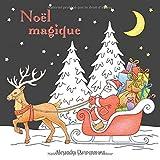 Noël magique: livre de coloriage anti-stress avec un fond noir pour faire ressortir les couleurs délicieusement lumineuses...