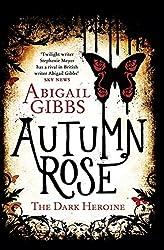Autumn Rose: A Dark Heroine Novel (Dark Heroine Series, Band 2)