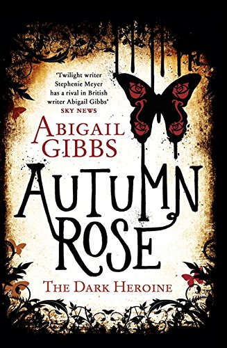 The Dark Heroine 02. Autumn Rose: A Dark Heroine Novel