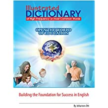 Illustrated Dictionary of Common and Small Words: Illustrated Dictionary covering the difficult High-Frequency, Sight Words also known as the small and common words. (English Edition)