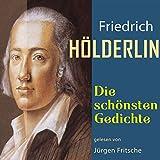 Friedrich Hölderlin: Die schönsten Gedichte - Friedrich Hölderlin