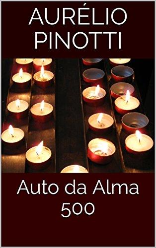 Auto da Alma 500 (Portuguese Edition) por Aurélio Pinotti