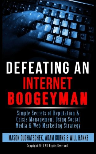 defeating-an-internet-boogeyman-simple-secrets-of-reputation-crisis-management-using-social-media-we
