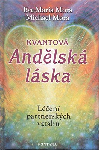 Kvantová andělská láska: Léčení partnerských vztahů (2011)
