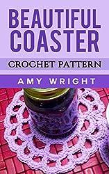 Beautiful Coaster: Crochet Pattern (English Edition)