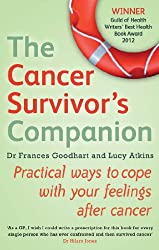 The Cancer Survivor's Companion: Practical ways to cope with your feelings after cancer (English Edition)