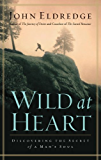 Wild at Heart Revised and   Updated: Discovering the Secret of a Man's Soul (English Edition)
