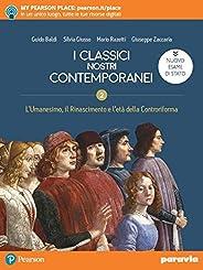 I classici nostri contemporanei. Nuovo esame di Stato. Per le Scuole superiorii. Con e-book. Con espansione on