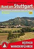 Rund um Stuttgart: mit Schönbuch, Schwäbischem Wald und Albtrauf. 50 Touren. Mit GPS-Daten. (Rother Wanderführer)