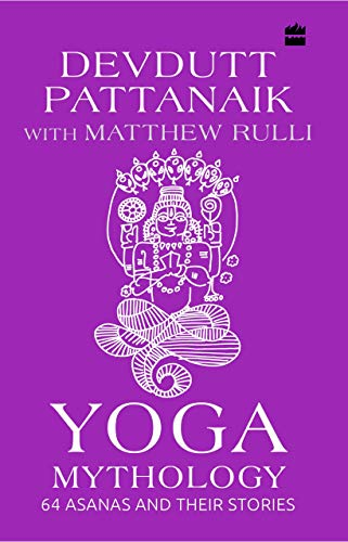 Yoga Mythology: 64 Asanas and Their Stories (English Edition ...