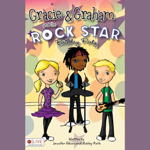 Gracie and Graham and the Rock Star Birthday Party (Star Party Birthday Rock)