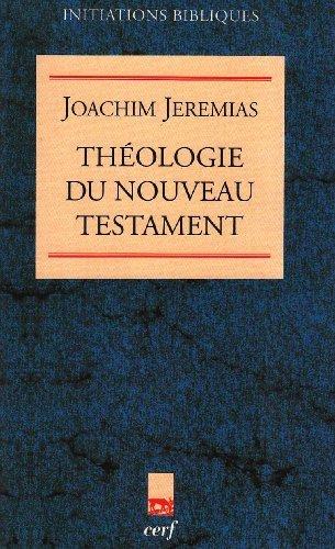 Théologie du Nouveau Testament : La prédication de Jésus par Jeremias