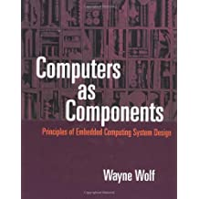 Computers as Components, w. 2 CD-ROMs: Principles of Embedded System Design