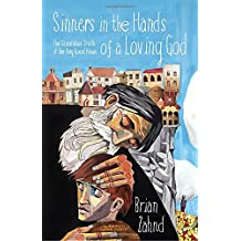 Sinners in the Hands of a Loving God: The Scandalous Truth of the Very Good News