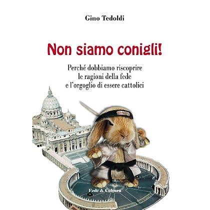 Non Siamo Conigli! (Collana Spirituale Vol. 50)