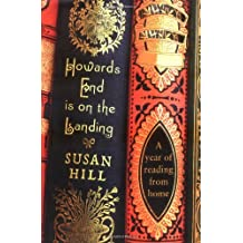 Howards End is on the Landing: A year of reading from home by Susan Hill (2009-10-08)