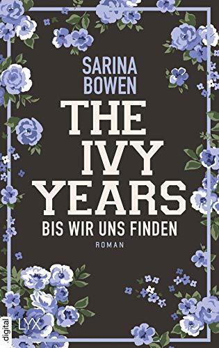 The Ivy Years - Bis wir uns finden (Ivy-Years-Reihe 5) von [Bowen, Sarina]