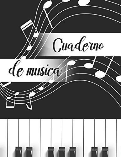 Cuaderno de Musica: Libreta de Pentagrama Pautado para Notas de Musica para Piano, A4 8.5 x 11 in por Casa Musica Journals