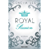 Royal Passion: Roman (Die Royals-Saga 1)