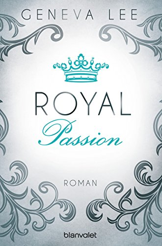 Royal Passion: Roman (Die Royals-Saga 1) von [Lee, Geneva]