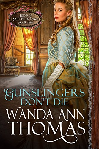 gunslingers-dont-die-brides-of-sweet-creek-ranch-book-2-english-edition
