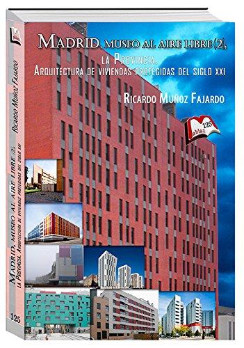 Madrid, museo al aire libre, 2. La provincia. Arquitecturas de las viviendas sociales del siglo XXI (Libros Mablaz nº 125) por Ricardo Muñoz Fajardo