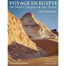 Voyage en Egypte - Du Désert Libyque au Lac Nasser - Noir&Blanc