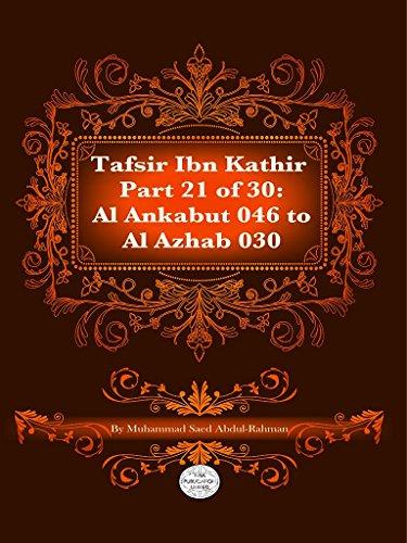 The Quran With Tafsir Ibn Kathir Part 21 of 30: Al Ankabut 046 To Al Azhab 030 (English Edition) Msa-video