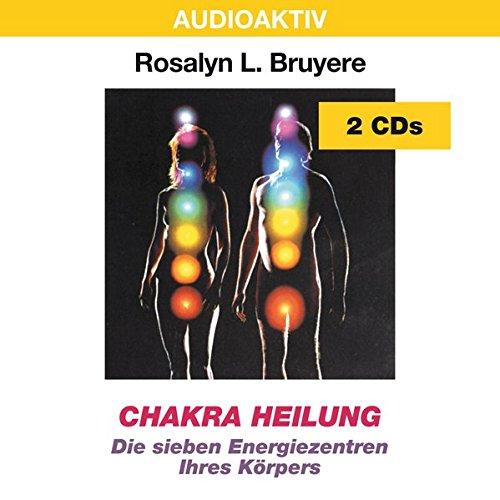 Chakra Heilung: Die sieben Energiezentren Ihres Körpers