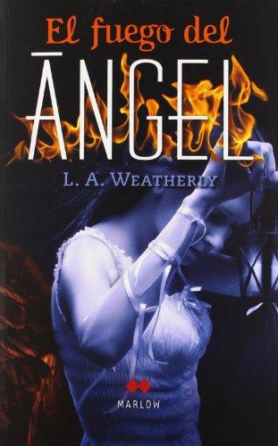 El fuego del Ángel (Marlow) por L.A. Weatherly