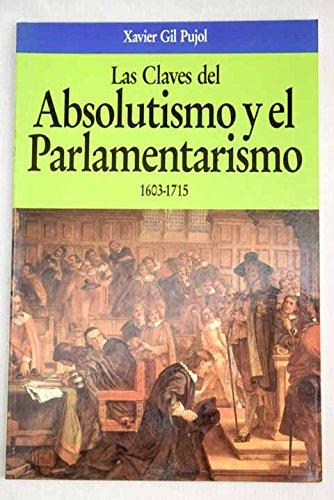 Las claves del absolutismo y el parlamentarismo : 1603-1715