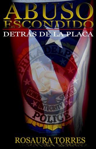 Abuso Escondido Detras De La Placa por Rosaura Torres