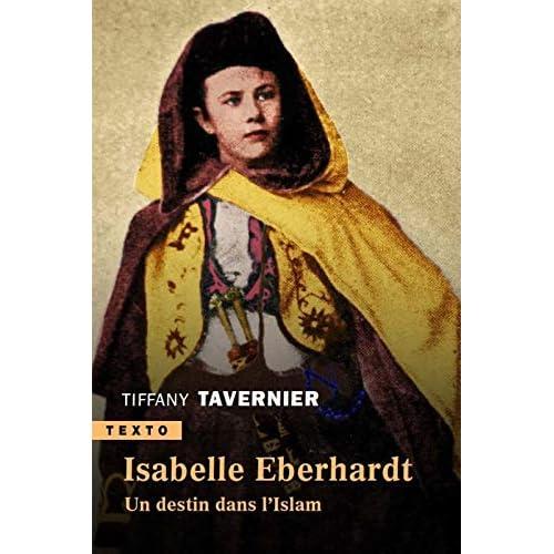 Isabelle Eberhardt : Un destin dans l'islam