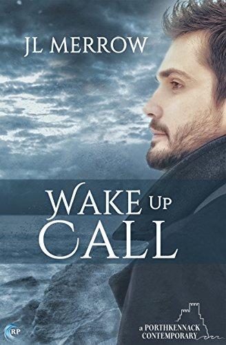 Wake Up Call (Porthkennack Book 1) by [Merrrow, JL]