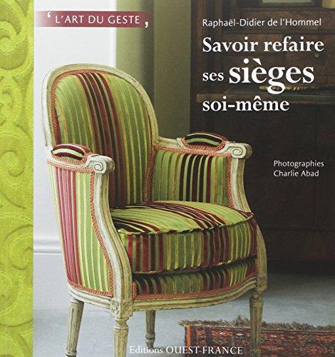 le livre savoir refaire ses sieges soi meme 2737366968 les livres ra. Black Bedroom Furniture Sets. Home Design Ideas