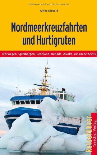 Hurtigruten und Nordmeerkreuzfahrten: Norwegen, Grönland, Spitzbergen, Alaska, Kanada und russische Arktis: Alle Infos bei Amazon