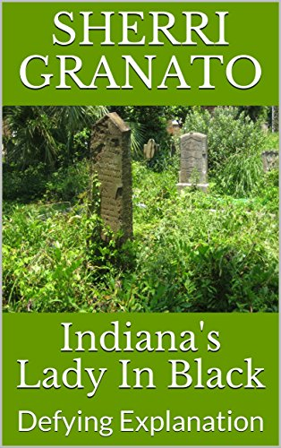 Indiana's Lady In Black: Defying Explanation (English Edition)