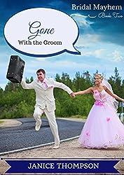 Gone with the Groom: (Christian Cozy Mystery) (Bridal Mayhem Mysteries Book 2)