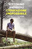 L'educazione (im)possibile. Orientarsi in una società senza padri