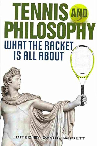 [(Tennis and Philosophy : What the Racket is All About)] [Edited by David Baggett] published on (June, 2010) par David Baggett