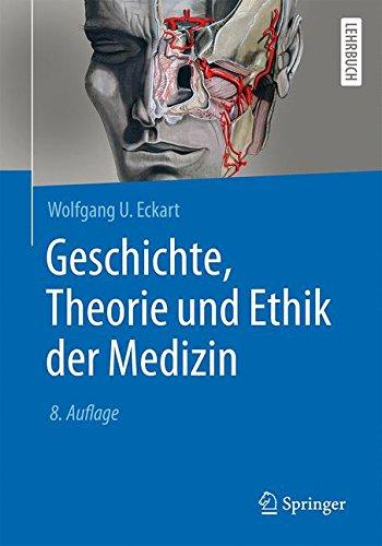 Der Geschichte Medizin (Geschichte, Theorie und Ethik der Medizin (Springer-Lehrbuch))