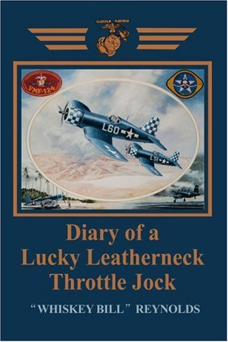 Diary of a Lucky Leatherneck Throttle Jock by William Reynolds (2004-05-16)