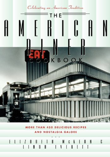 American Diner Cookbook: More Than 450 Recipes and Nostalgia Galore by Linda Everett (2002-02-01)