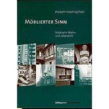 Möblierter Sinn: Städtische Wohn- und Lebensstile (Kulturstudien. Sonderbände)