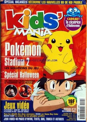 KID'S MANIA [No 24] du 01/11/2001 - POKEMON - STADIUM 2 - SPECIAL HALLOWEEN - JEUX VIDEO par Collectif