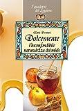 Dolcemente, l'inconfondibile naturalezza del miele (Damster - Quaderni del Loggione, cultura enogastronomica)