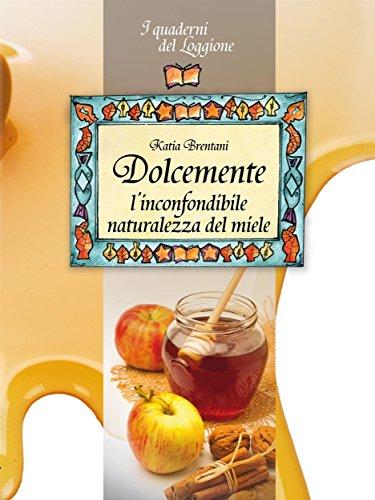 Erbe Natürliche (Dolcemente, l'inconfondibile naturalezza del miele (Damster - Quaderni del Loggione, cultura enogastronomica))