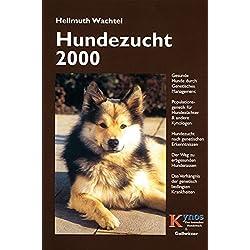 Hundezucht 2000: Gesunde Hunde durch genetisches Management. Populationsgenetik für Hundezüchter und andere Kynologen. Hundezucht nach genetischen ... ... Krankheiten (Das besondere Hundebuch)