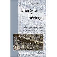 L'hérésie en héritage : Familles de la noblesse occitane dans l'Histoire, du XIIe au début du XIVe siècle : un destin commun