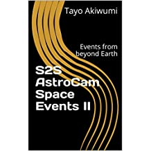 S2S AstroCam Space Events II: Events from beyond Earth